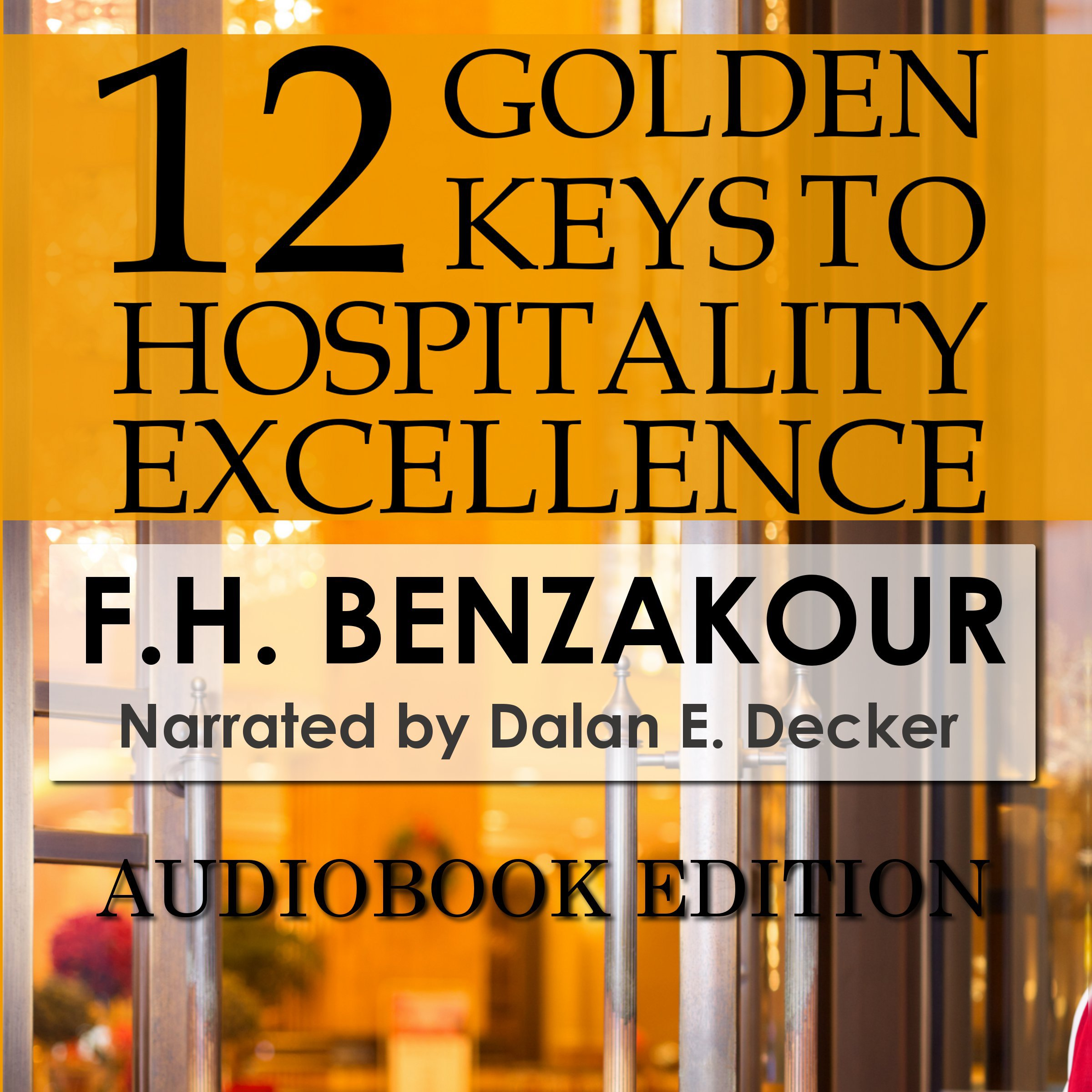 "SoundFridge produces audiobook of ""12 Golden Keys to Hospitality Success"" by F.H. Benzakour"